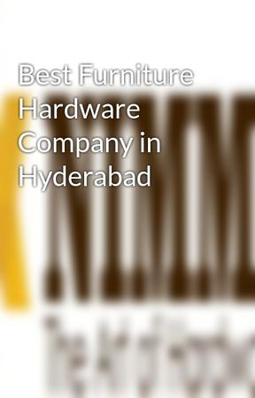 Best Furniture Hardware Company in Hyderabad by trendyonlinesolution