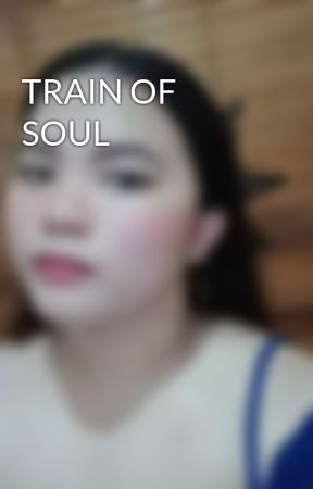 TRAIN OF SOUL by JustStupidGirl_27
