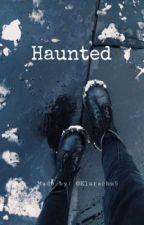 Haunted  by Klarachu5