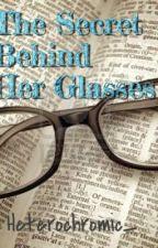 Behind Her Glasses by Heterochromic_