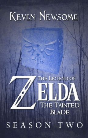 The Legend of Zelda - The Tainted Blade (Season 2) by oliverdking