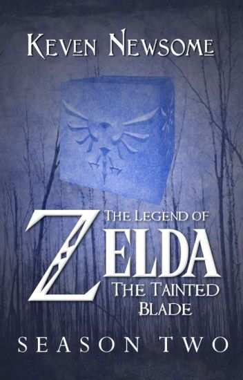 The Legend of Zelda - The Tainted Blade (Season 2)