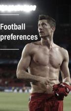 Football preferences 2 💋✨ by Svetakakdela