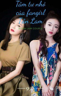 [Ngôn x Lam Couple] Tâm tư nhỏ của Fan Girl Tần Lam