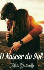 O Nascer do Sol  by Kesia_01