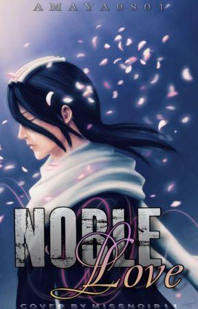 Noble Love - Bleach (Kuchiki Byakuya x Oc x A bit of Various