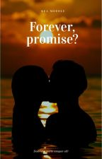 Forever,promise? by KeaMosole