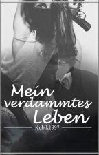 Mein verdammtes Leben by Kubik1997