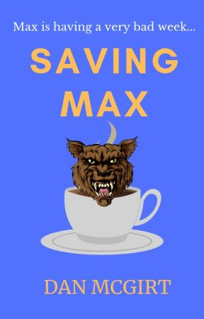 Saving Max by DanMcGirt