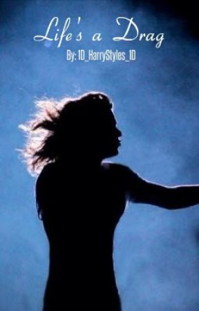 Life's a Drag | Larry Stylinson by 1D_HarryStyles_1D