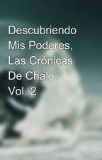 Descubriendo Mis Poderes, Las Crónicas De Chalo.        Vol. 2 by Garzis