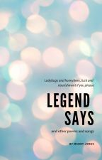 Legend Says and other poems and songs by Zeph777