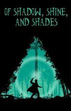 Of Shadow, Shine, and Shades by serengeti13