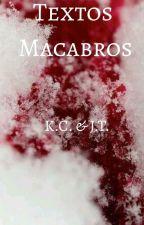 Textos Macabros  by A-Rainha-do-Caos