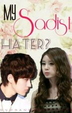 My Sadist HATER? by DyosangManunulat