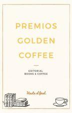Premios Golden Coffee. [CERRADO] by BooksAndCoffeeW