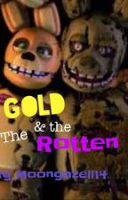 The Gold and the Rotten by Moongazell14