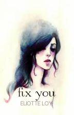 Fix You by phantasms_