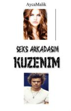 Seks Arkadaşım Kuzenim (Harry Styles) by AycaMalik