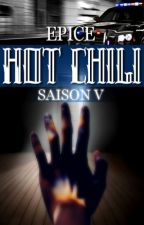 HOT CHILI - saison 5 by Epice_