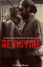 Resistire by Celeste-Moore