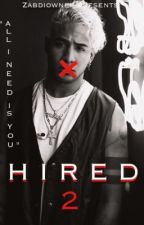 Hired 2  (Richard Camacho Fanfic) by ZabdiOwner