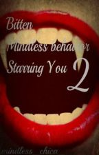Bitten 2 - Mindless Behavior and starring you by mindless_chica_