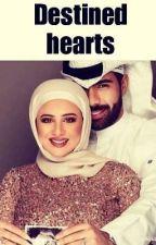 Destined hearts by zainab_Abdool