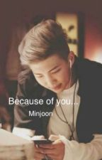 Because of you || Minjoon ||  by JiminNme