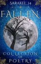 Fallen [Collection Of Poetry] by Sarakel_14