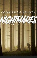 Nightmares (Complete) by cookiedoughsloth