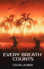 Every Breath Counts by GhostWriter1567