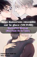 Nous danserons ensemble sur la glace - VICTURI (Yuri on Ice) by Macchan-Lunatica