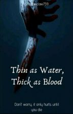 Thin as Water, Thick as Blood   ✔ by shadowclaw759