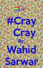 #CrayCray by Wahid_Sarwar
