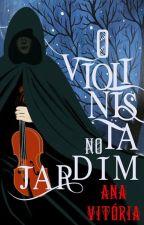 O Violinista no Jardim by AnaVitriaSantos