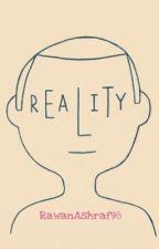 Reality by RawanAshraf98
