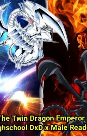 The Twin Dragon Emperor (Highschool DxD x Male Reader