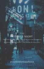Witches Night |Vhopes OS| #vhopevsjunghope2018| by XxHeavyDirtyS0ulxX