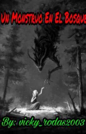 Un Monstruo En El Bosque by vicky_rodas2003