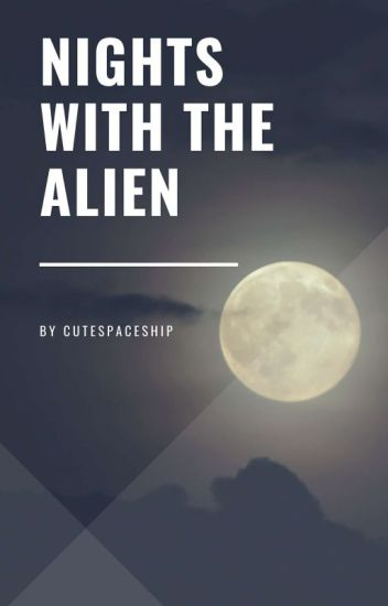 Nights with the Alien
