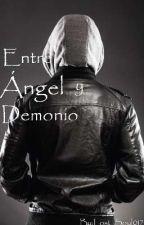 Entre Ángel y Demonio by Lost_Soul017