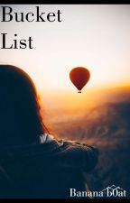 bucket list by Banana_B0at