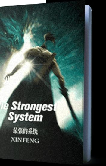 The Strongest System - Narith Chesda - Wattpad