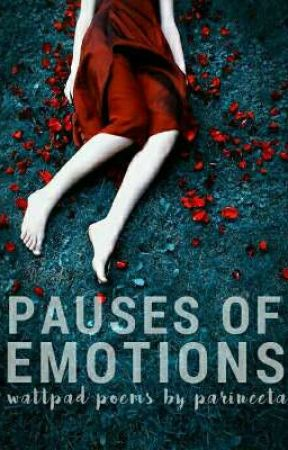 Pauses Of Emotions  by eat-ting