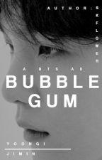 Bubble Gum  | YOONMIN | by SKflower