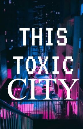 This toxic city by H0nipop