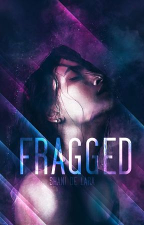 Fragged [ongoing+rewriting] by Repulsify