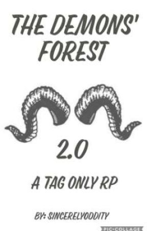 The Demons' Forest 2.0 | A Tag Only RP +Exceptions by SincerelyOddity