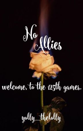 No Allies - a Hunger Games Quarter Quell Fanfic by yolly_thelolly